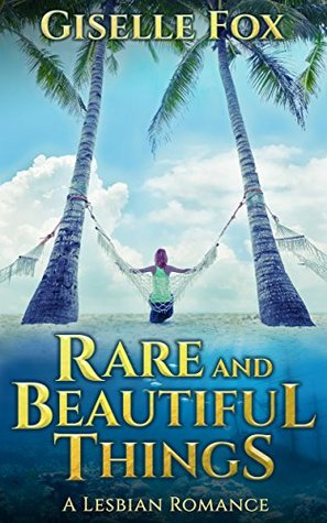 Rare and Beautiful Things by Giselle Fox