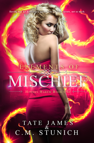 Elements of Mischief by Tate James, C.M. Stunich