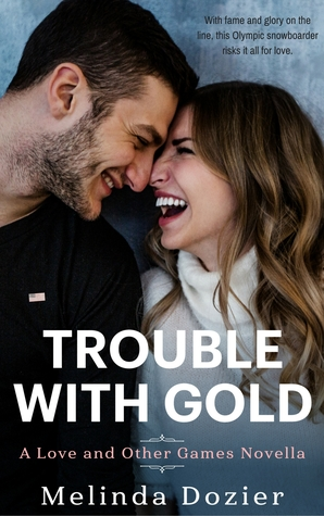 Trouble With Gold by Melinda Dozier