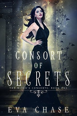 Consort of Secrets: A Paranormal Reverse Harem Novel by Eva Chase