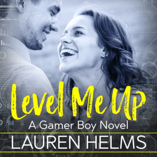 Level Me Up (Gamer Boy, #1) by Lauren Helms