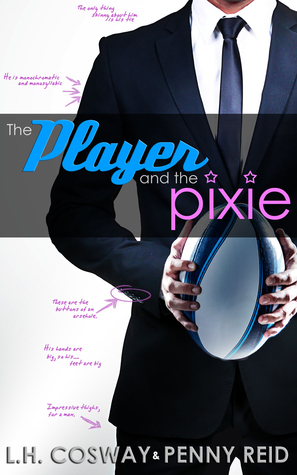 The Player and the Pixie by L.H. Cosway, Penny Reid