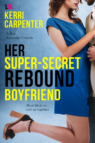Her Super-Secret Rebound Boyfriend by Kerri Carpenter