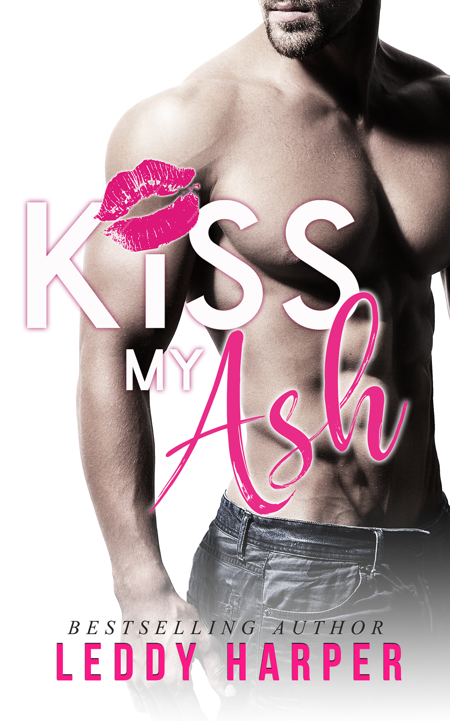 Kiss My Ash by Leddy Harper