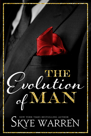 The Evolution of Man by Skye Warren