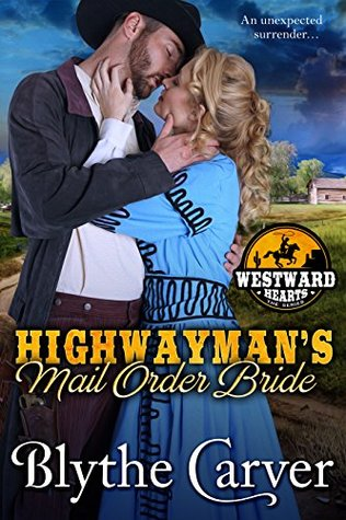 A Highwayman's Mail Order Bride by Blythe Carver